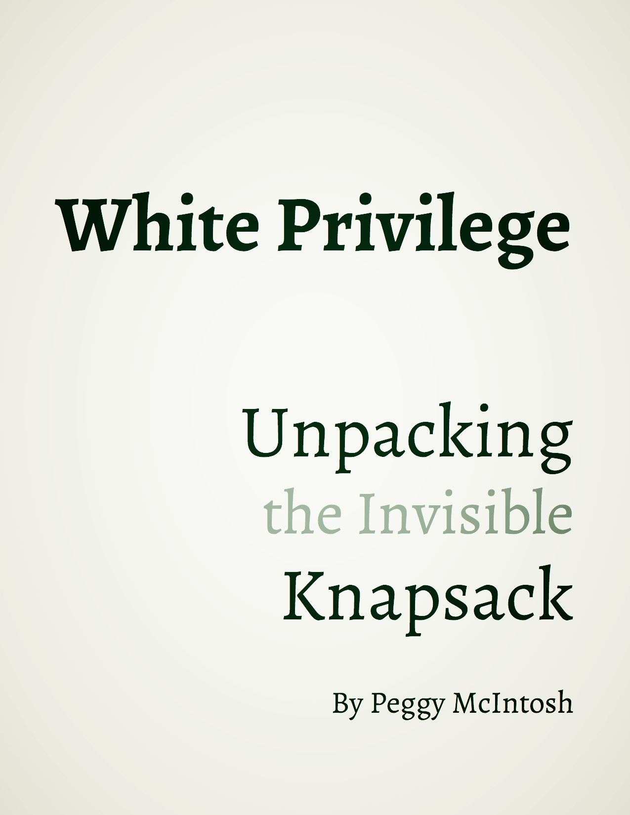 Peggy McIntosh's article,  White Privilege: Unpacking the Invisible Knapsack,  is a brief and classic work that gives examples of how white people may experience privilege in their daily life. Simply becoming aware of what privilege looks like and how it can manifest in our lives is a crucial step!