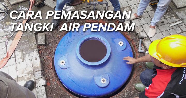 CARA PEMASANGAN TANGKI AIR PENDAM YANG BENAR