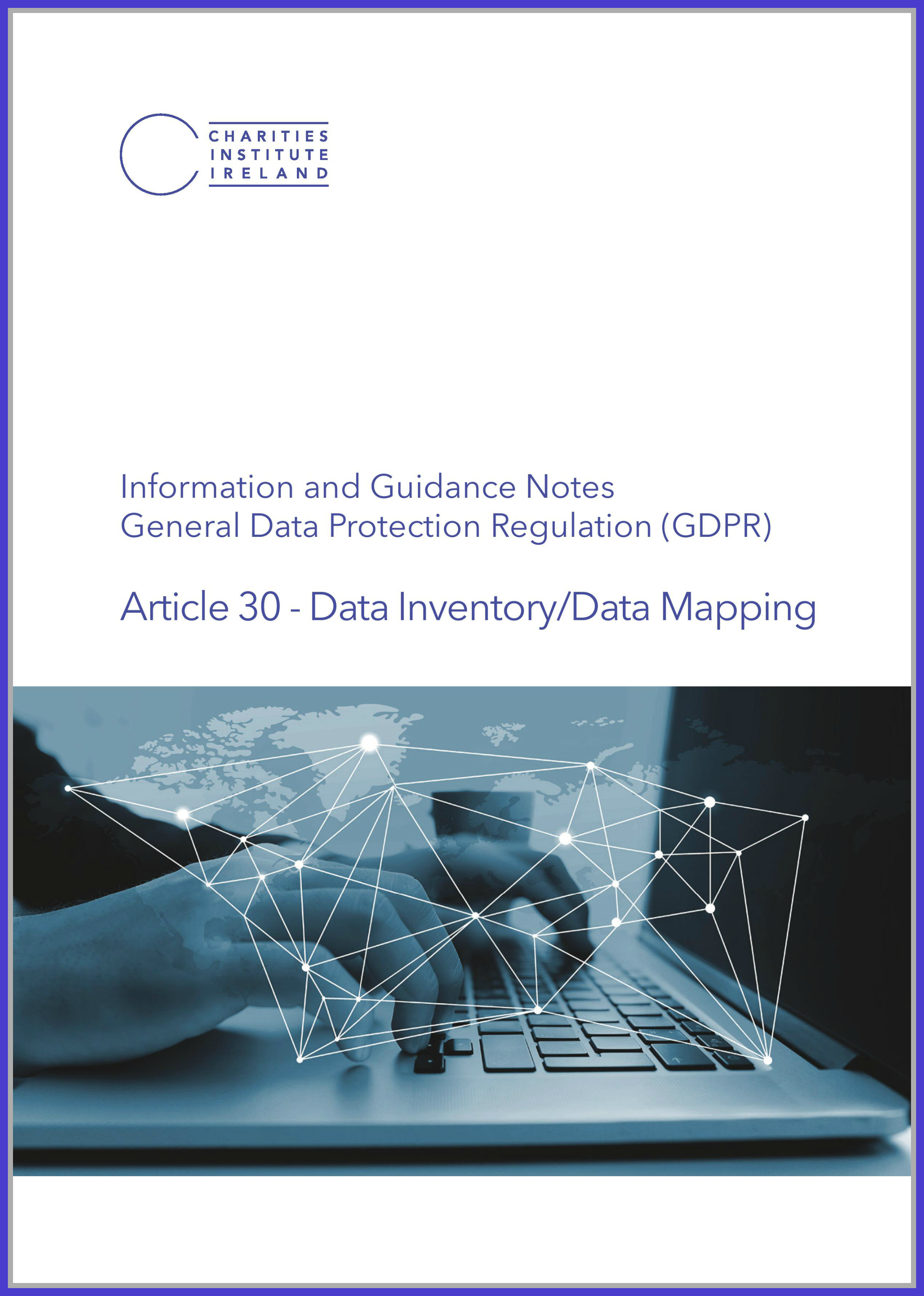 - The second document in this series includes information on Article 30 - Data Inventory & Data Mapping.