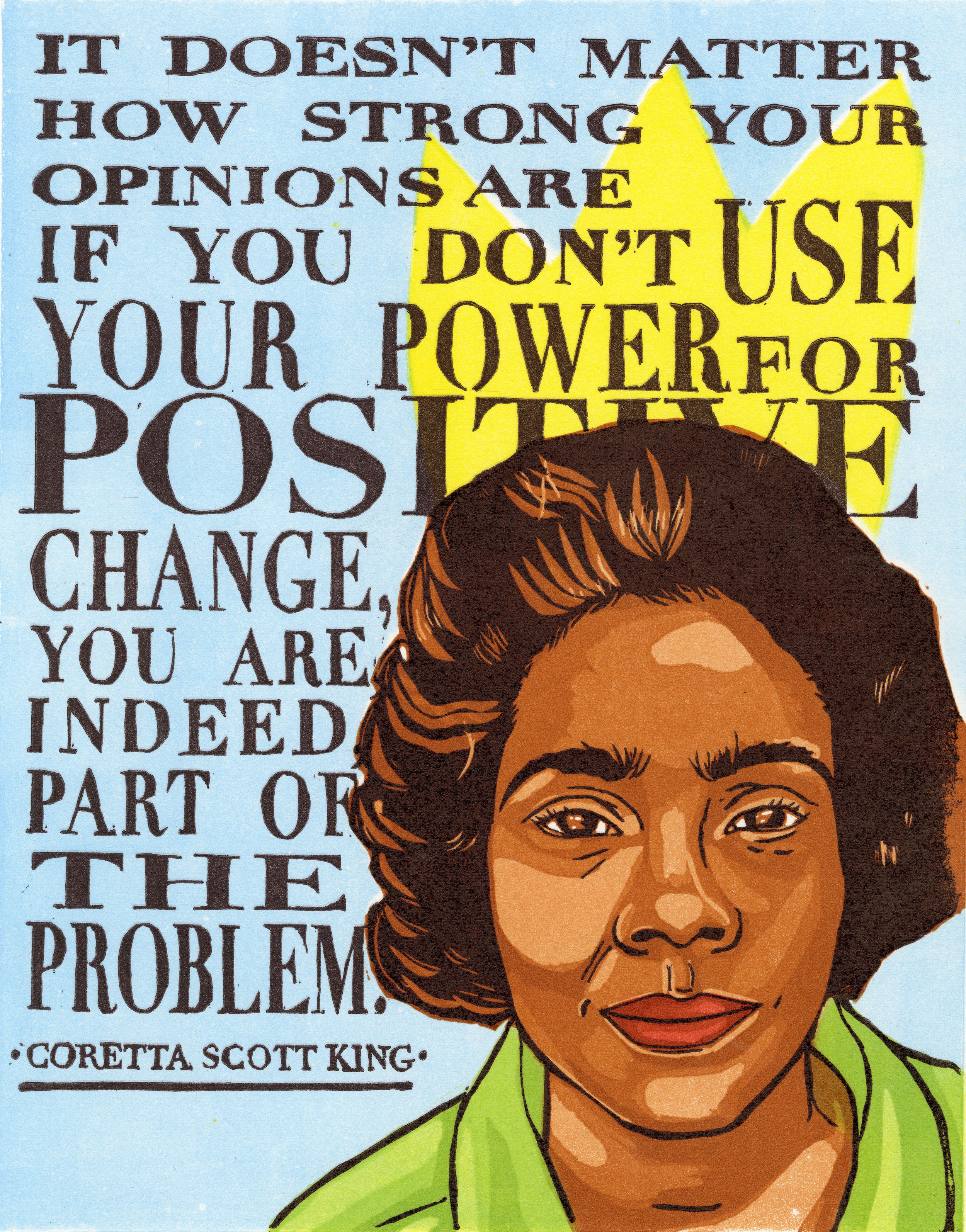 CORETTA , 2018  Prominent American author, activist, and civil rights leader, Coretta Scott King left a mark on the world. A leader in the fight for equality amongst people of color, the LGBT+ community, and women's rights she is a true American hero.