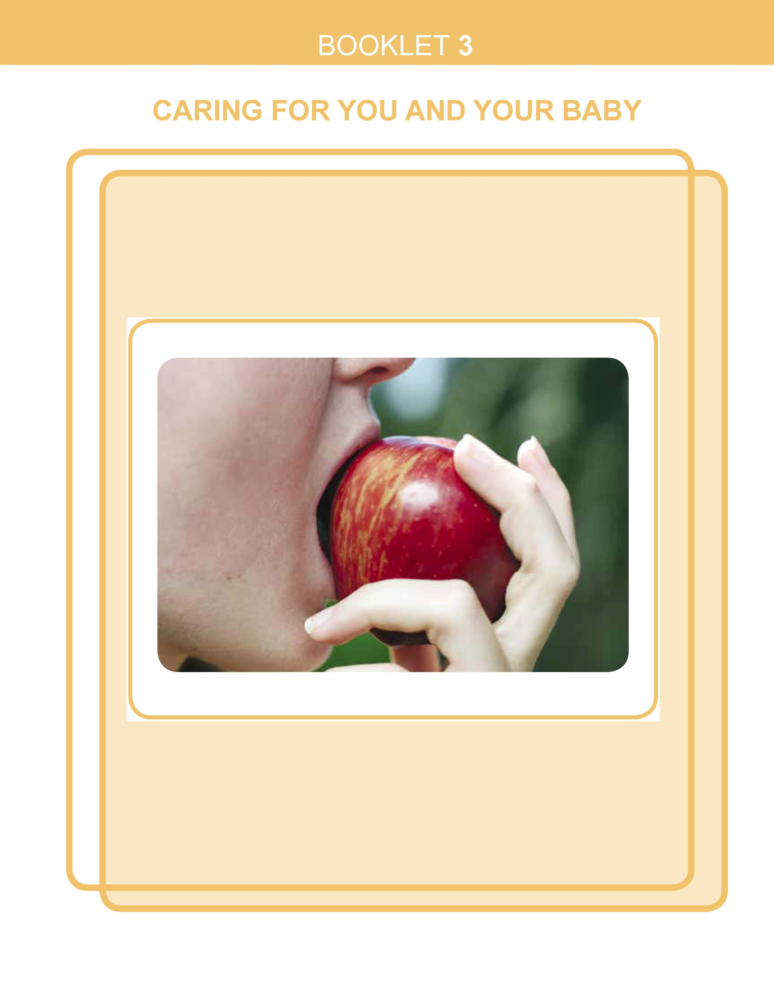There are many things you can do for yourself and your baby. You can read more about  caring for you and your baby  in Booklet 3.
