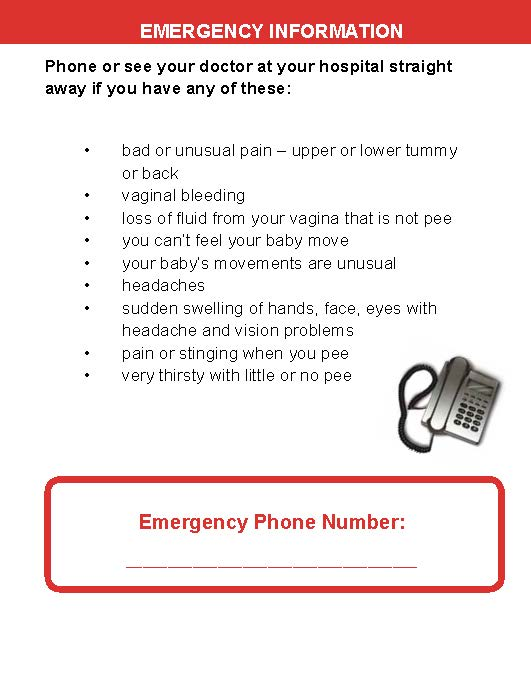 This last handout is a list of 'signs' or 'symptoms'. If you notice any of these symptoms you should phone your midwife or doctor straight away.