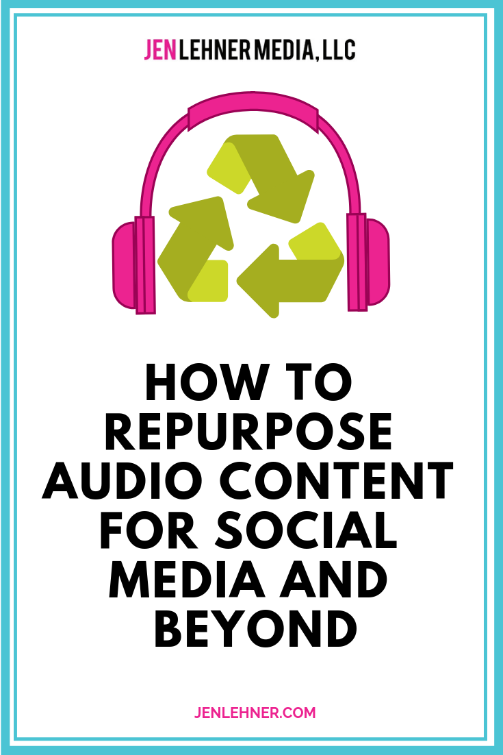 HOW TO REPURPOSE   AUDIO CONTENT FOR SOCIAL MEDIA AND BEYOND (1).png