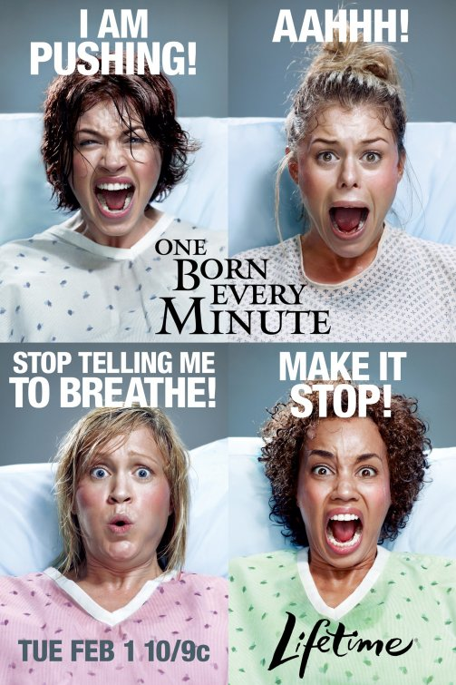"""Tv and Hollywood tend to portray Childbirth as an emergency, painful and unbearable.    (Image courtesy of """"One born every Minute.)"""