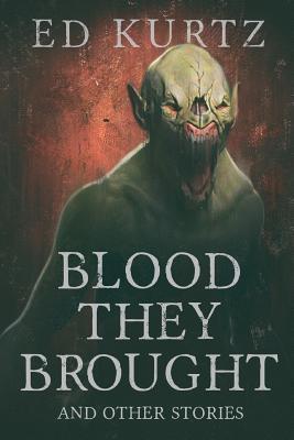 Blood-They-Brought-by-Ed-Kurtz.jpg