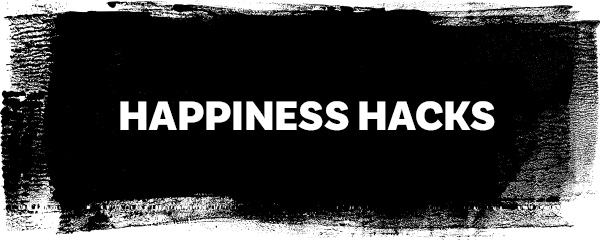 Happiness hacks @ The Imperfect Life