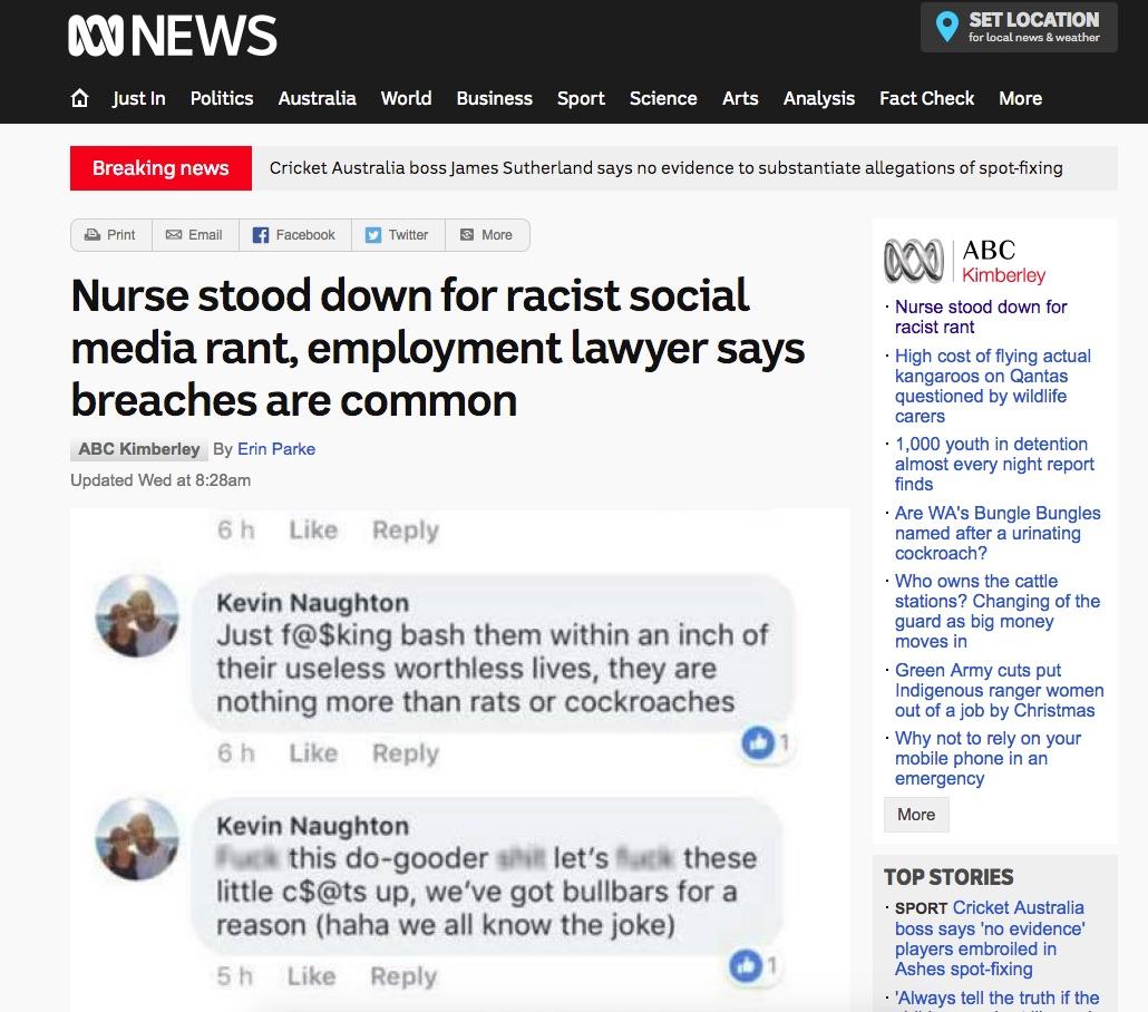 Source:http://www.abc.net.au/news/2017-12-13/broome-hospital-nurse-stood-down-for-online-racist-rant/9251874