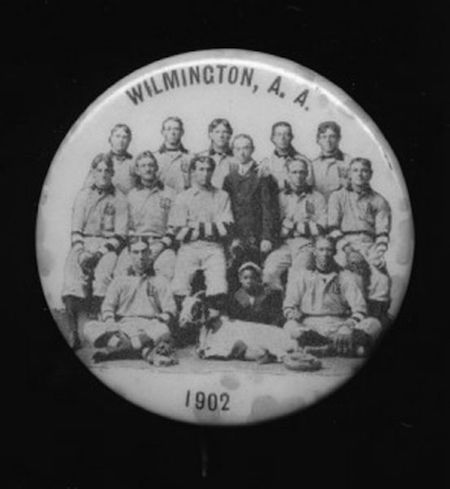 The phenomenal success of the   independent Wilmington Athletic   Association baseball team attracted   national attention and spawned   souvenirs like this pin.