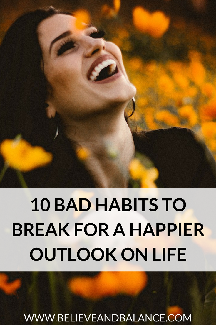 10 Bad Habits to Break for a Happier Outlook on Life.png