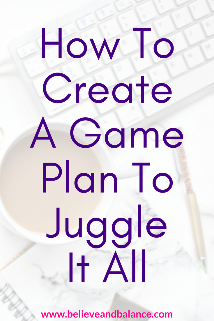 How To Create A Game Plan To Juggle It All.png