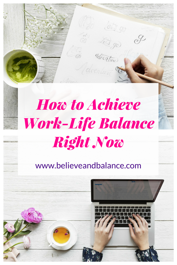 How To AchieveWork-Life BalanceRight Now.png