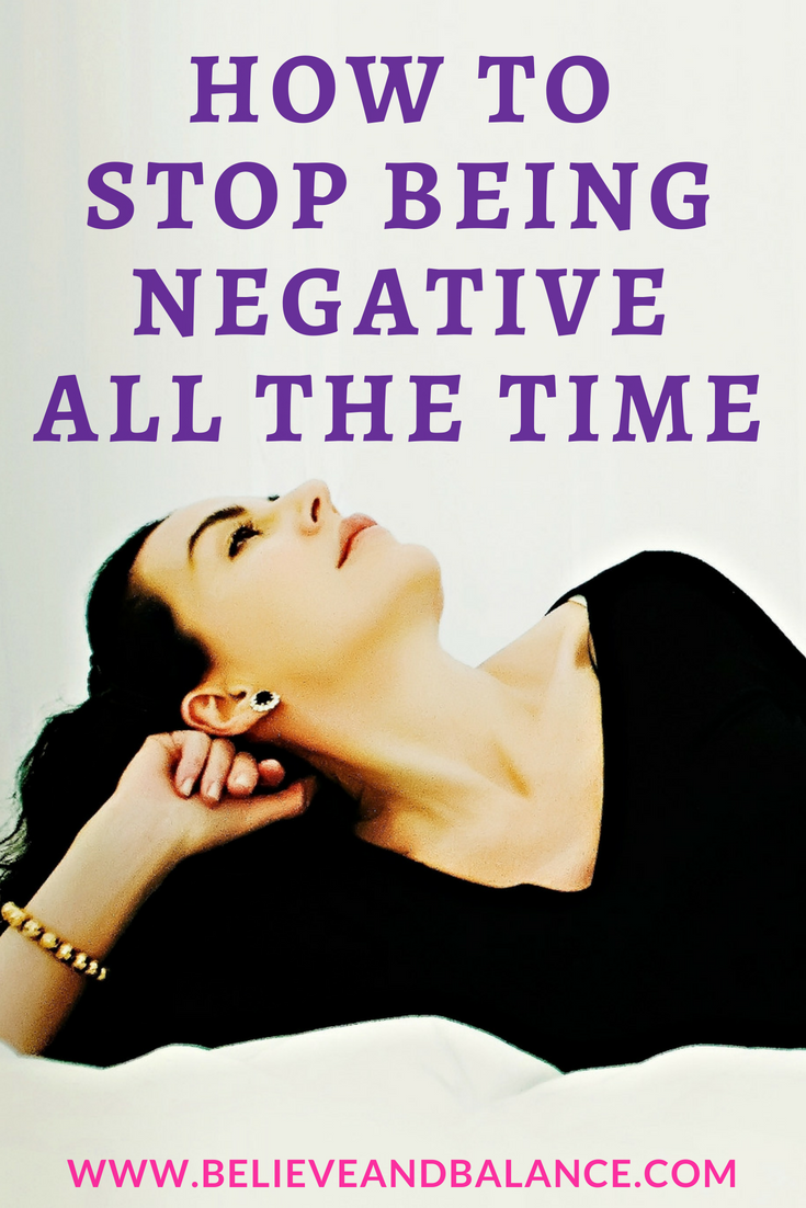 How To Stop Being Negative All The Time.png