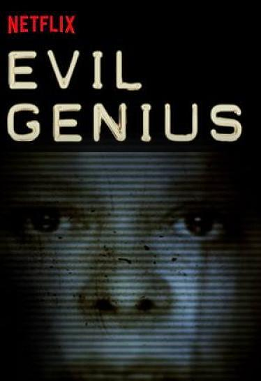 Evil Genius   Documentary - One of Doug's patient's suggested this