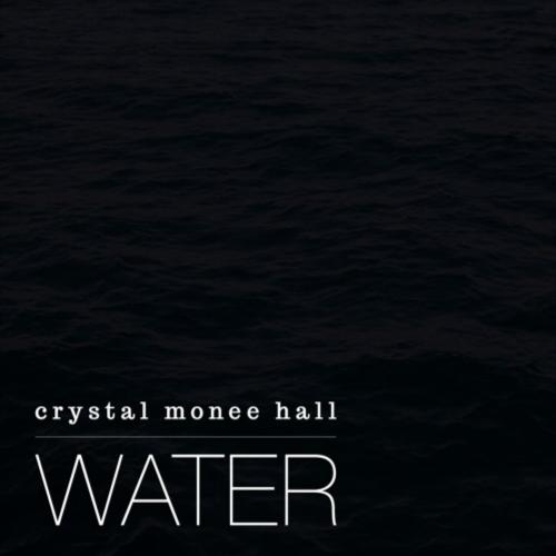 Crystal Monee Hall - Water (2016 single)
