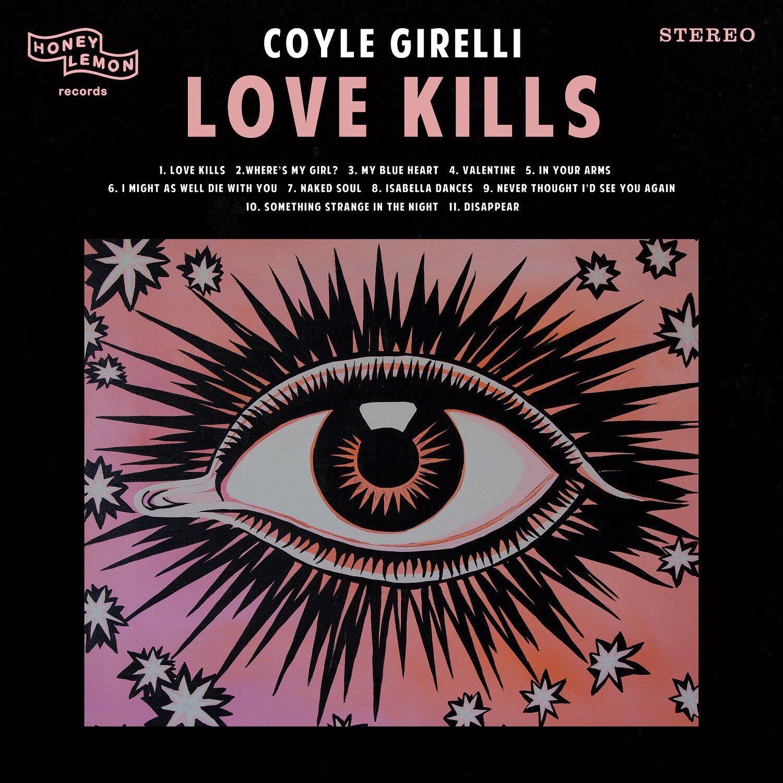 Coyle Girelli - Love Kills LP (2018)