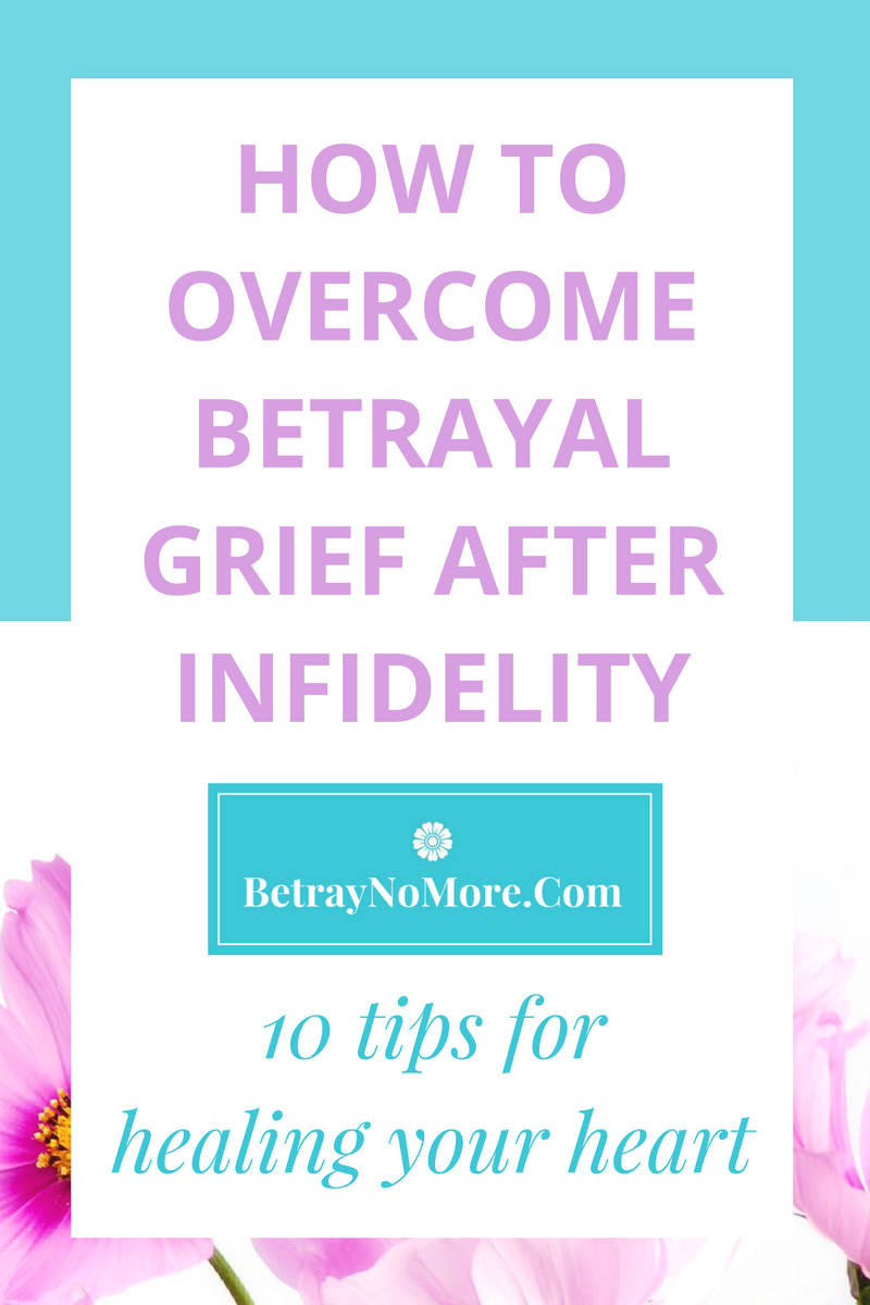 How To Overcome Betrayal Grief After Infidelity