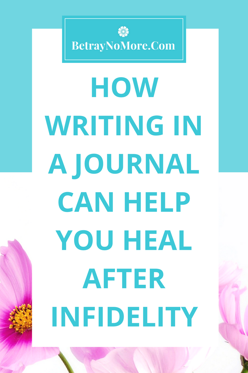 How Writing In A Journal Can Help You Heal After Infidelity In Your Relationship