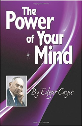 The Power of Your Mind by Edgar Cayce