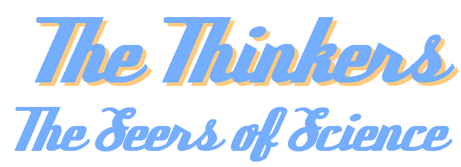 The Thinkers: The Seers of Science