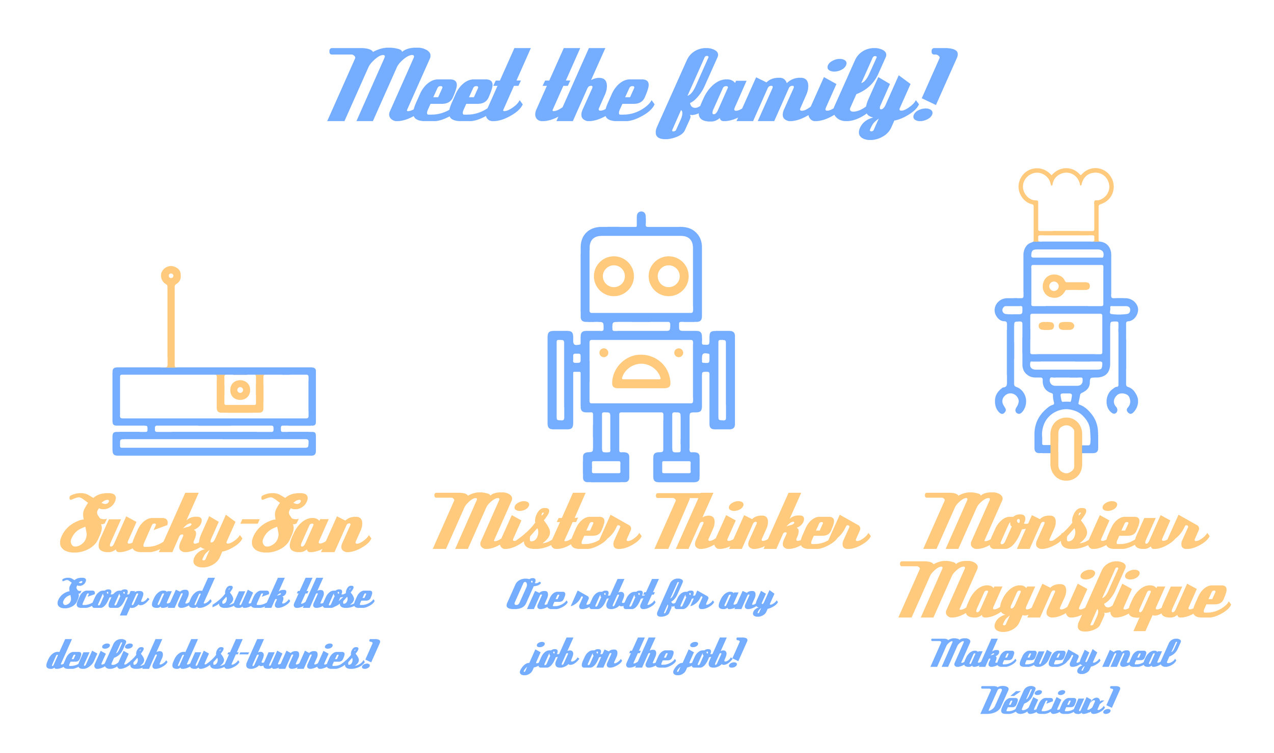 Meet the family: Sucky-San Mister Thinker Monsieur Magnifique