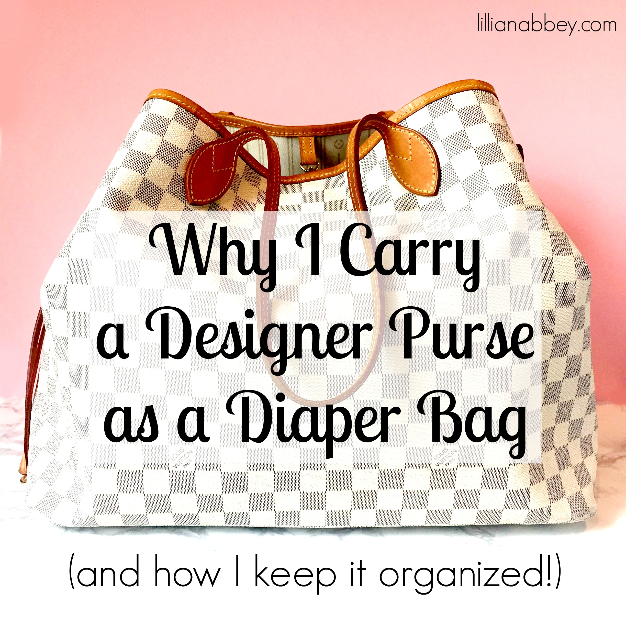 Why I Carry a Designer Purse as a Diaper Bag (and how I keep it organized)