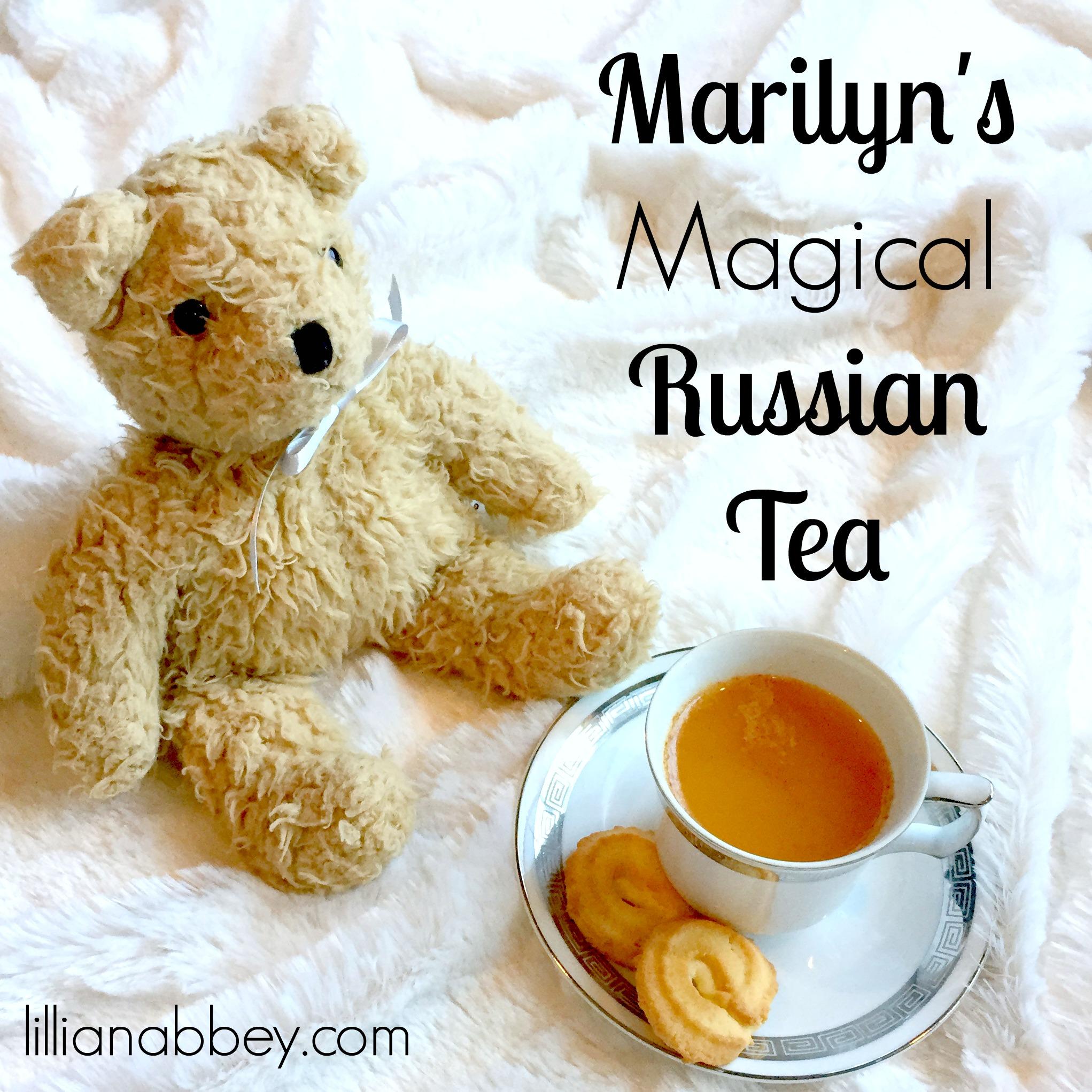 Marilyn's Magical Russian Tea