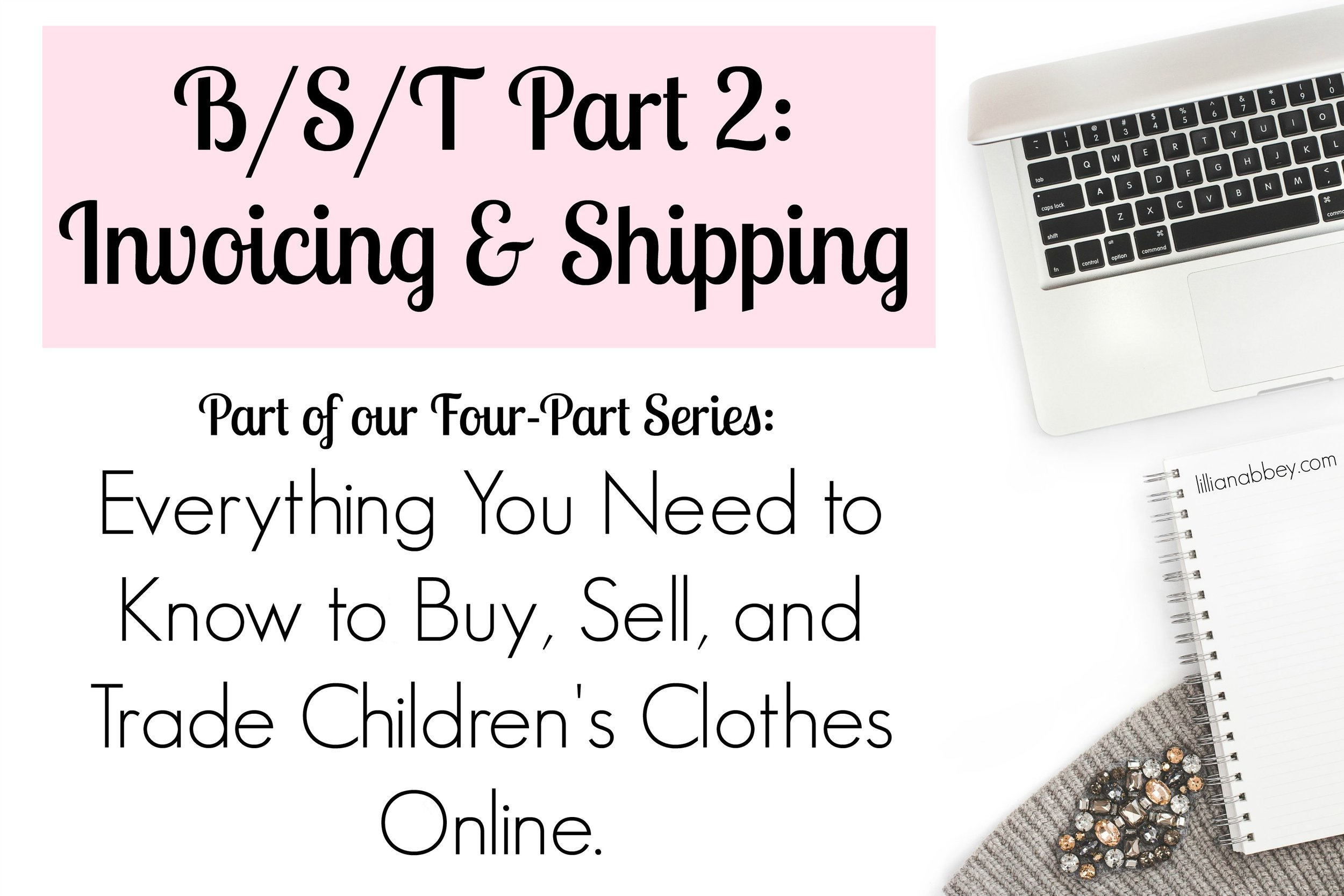 B/S/T Part 2: Invoicing and Shipping
