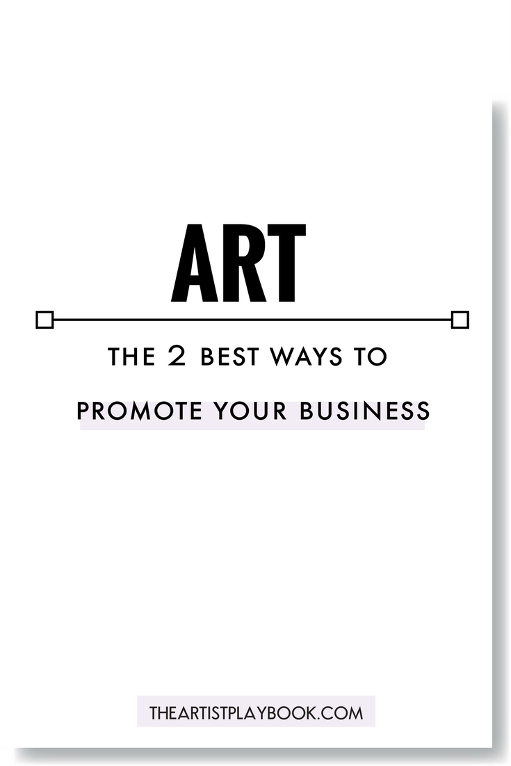 The 2 BEST ways to Promote your ART Business
