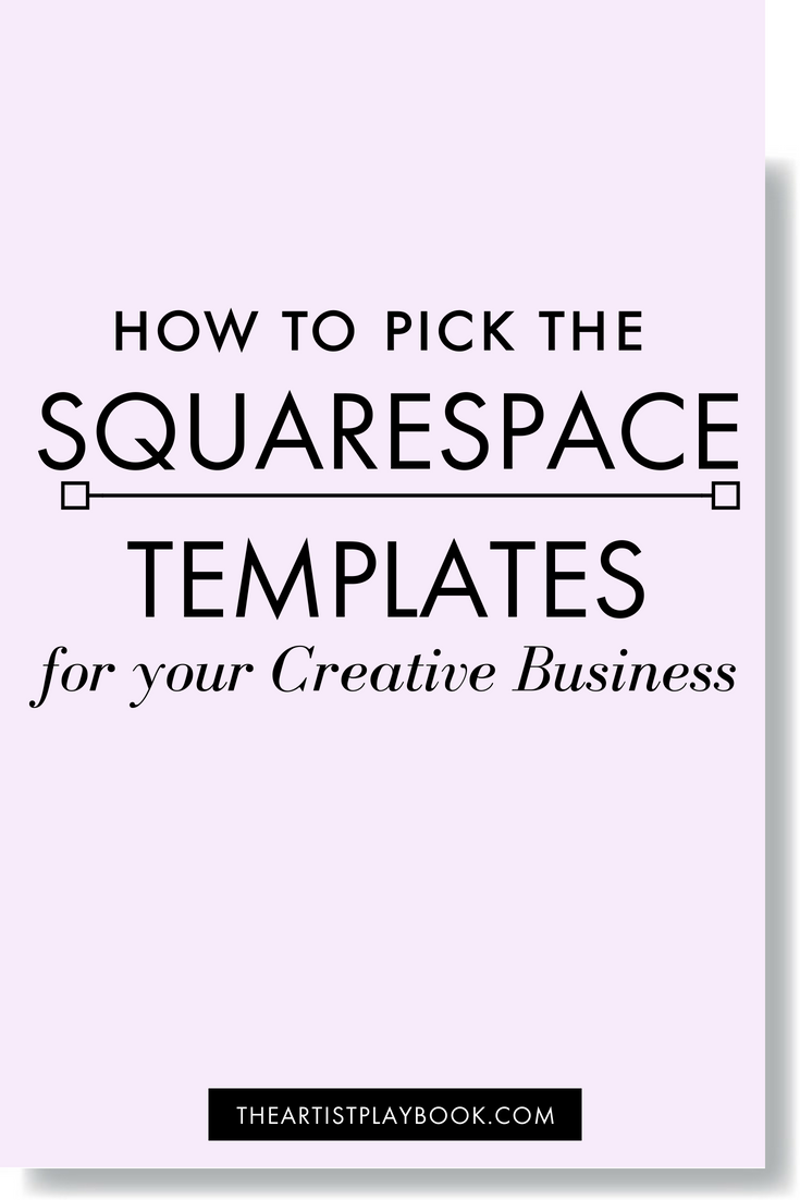 HOW TO PICK THE BEST SQUARESPACE TEMPLATE FOR YOUR CREATIVE BUSINESS.png