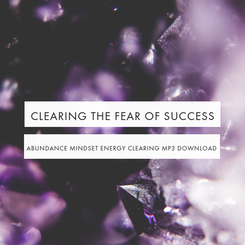 Clearing the Fear of Success  energy clearing audio
