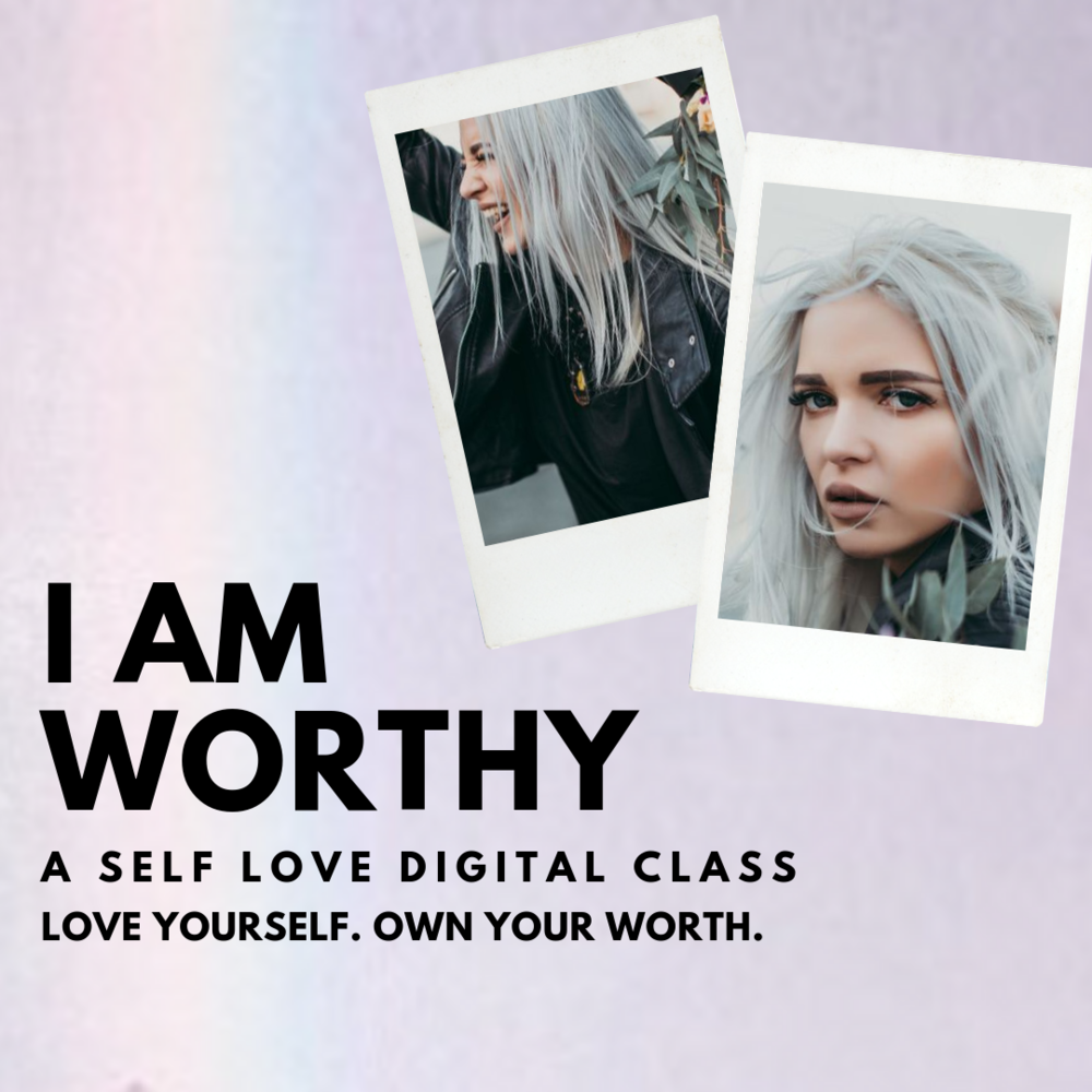 i+am+worthy+self-love+digital+class.png
