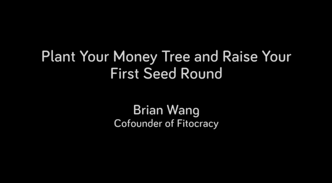 Fundraising: Plant Your First Money Tree and Raise Your Seed Round