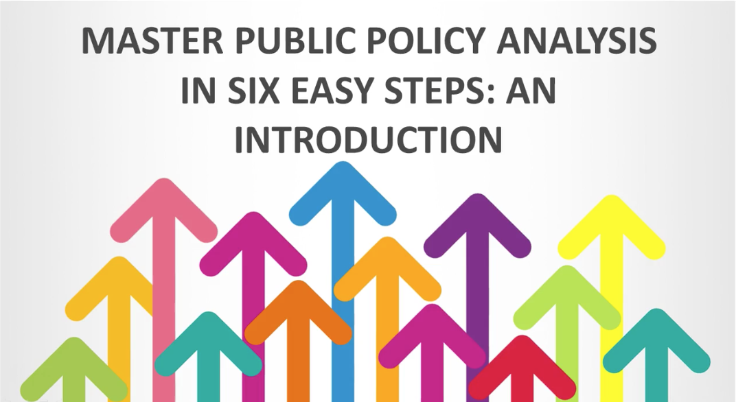 Master Public Policy Analysis in Six Easy Steps