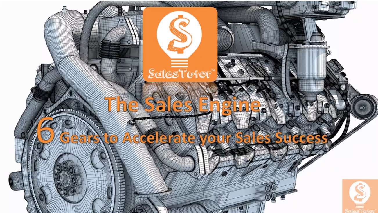 The Sales Engine-6 Gears to Accelerate Sales Success [High Closing Sales Process]
