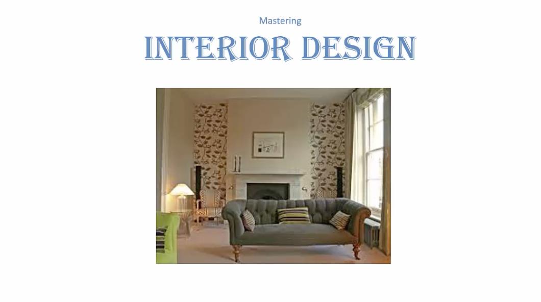 Mastering Interior Design