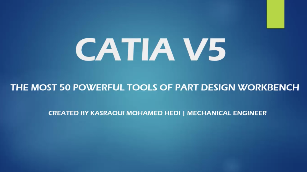 CATIA Part Design Workbench: Deep learning from A to Z