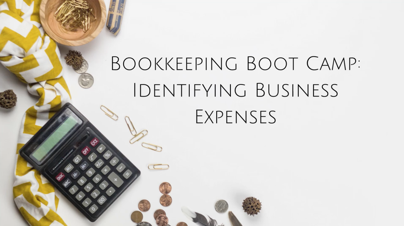 Bookkeeping Boot Camp: Identifying Business Expenses
