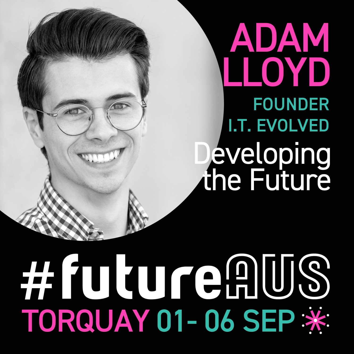 "Adam Lloyd  is the founder of IT Evolved, which has operated within the Victorian region providing quality managed IT services over the last 5 years. Adam also consults on rail systems engineering projects & specialist security projects, providing expertise in complex technical engagements. Adam is focused on developing the future of STEM education; he facilitates STEM units at Geelong's all-girl college Sacred Heart, with an aim to foster the next generation of women in STEM. Using his diverse background, Adam is focused on outreach, developing STEM and innovation in his local community. Come and hear Adam talk about "" developing the future"""