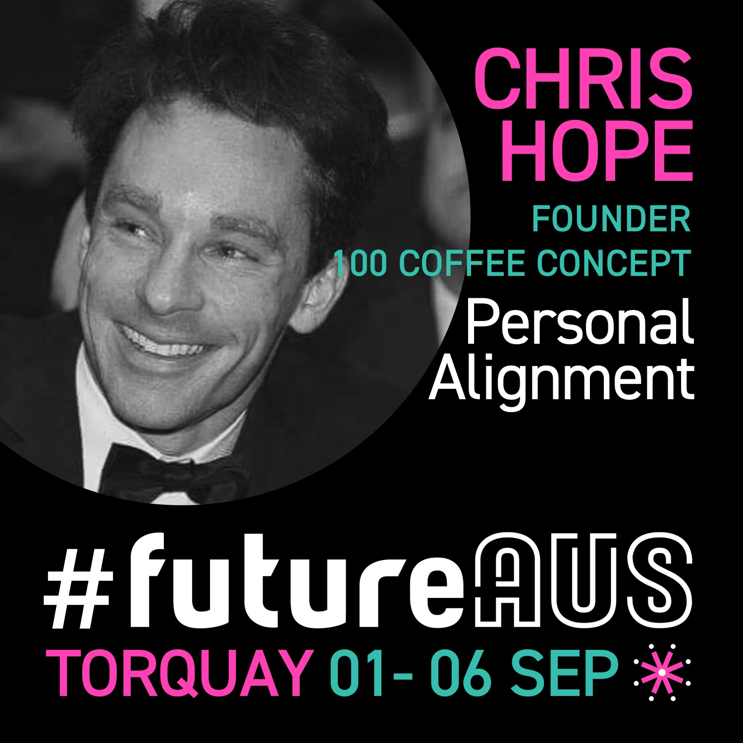 "Chris Hope  is founder of  100coffeeconcept.com  which is a movement to challenge our current views, values and understanding of the world. The process is to have 100 coffees in 100 weeks with someone new around the world. This project took Chris to countries across Europe and Asia where he learnt amazing stories, got inspired, faced fears and limiting beliefs. Chris is passionate about social innovation and systems change. Having worked in Australia, the UK and South East Asia Chris work has helped large NGO (such as the UN) and smaller social purpose organisations. Chris currently sits on an advisory board of  Sourcing Justice  a social enterprise based at the Cambridge Judge Business School, UK. Chris and his team will run a live 100 Coffee movement activity at #futureAUS Torquay and talk about the imporantance of "" personal alignment """