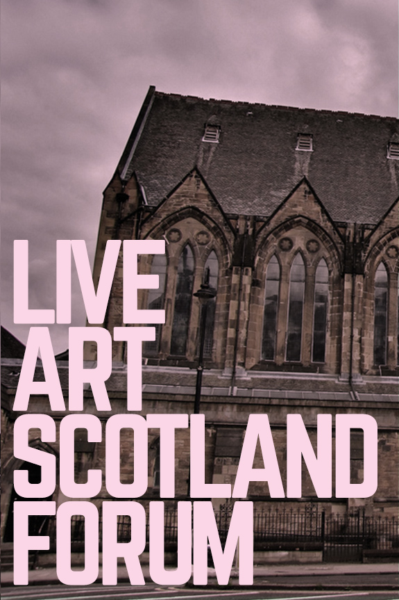 LIVE ART SCOTLAND FORUMRISK & RESILIENCE - Fri 17 May // Gilmorehill Centre
