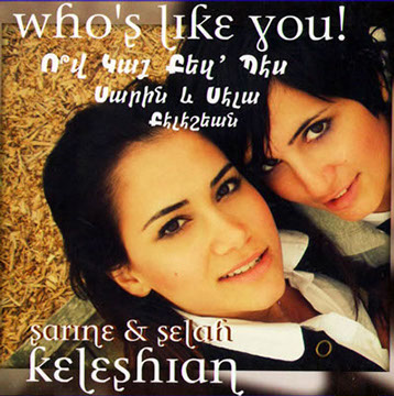 sarine and selah keleshian- who-s like you .jpg