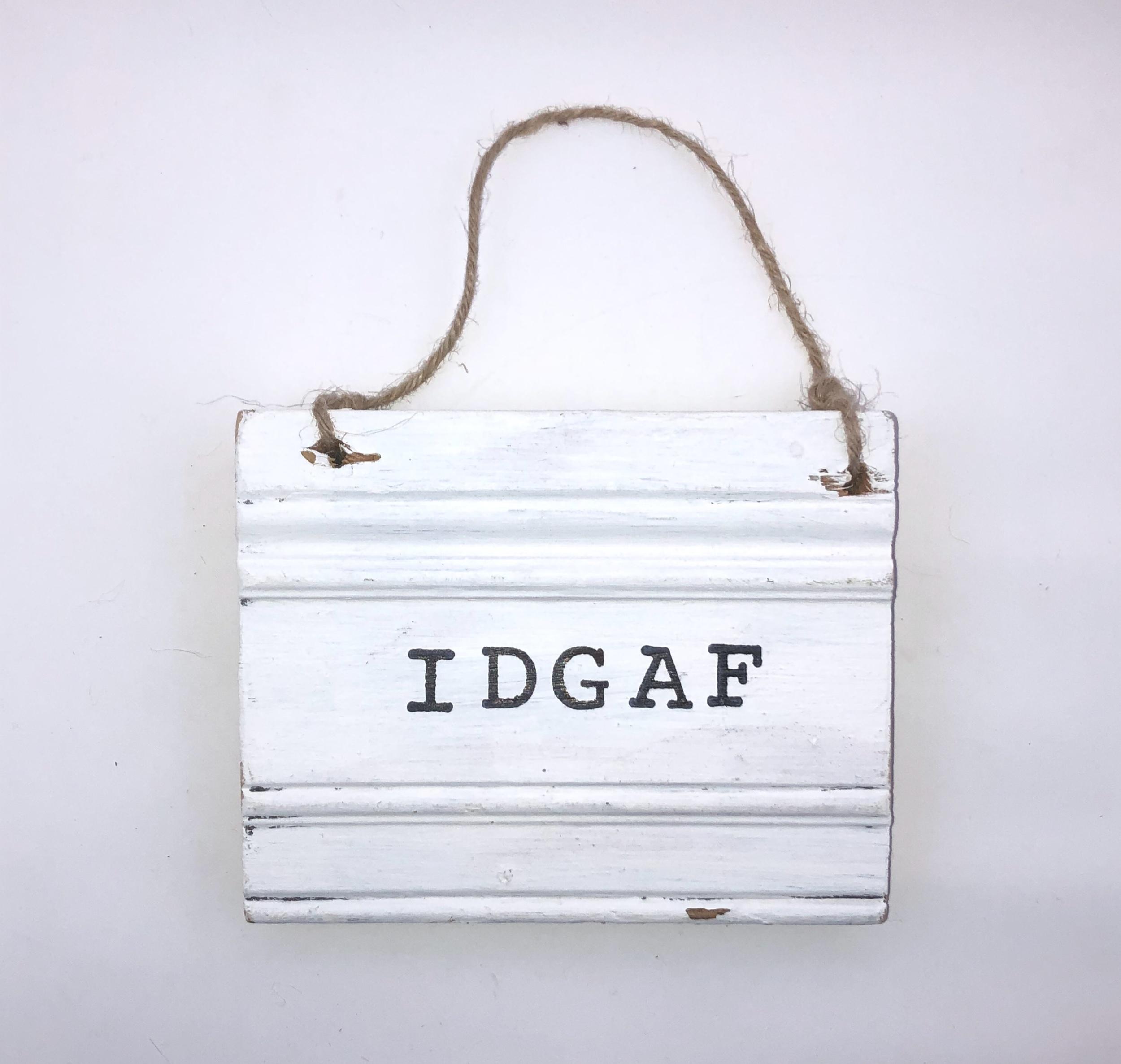 IDGAF.white sign.jpeg