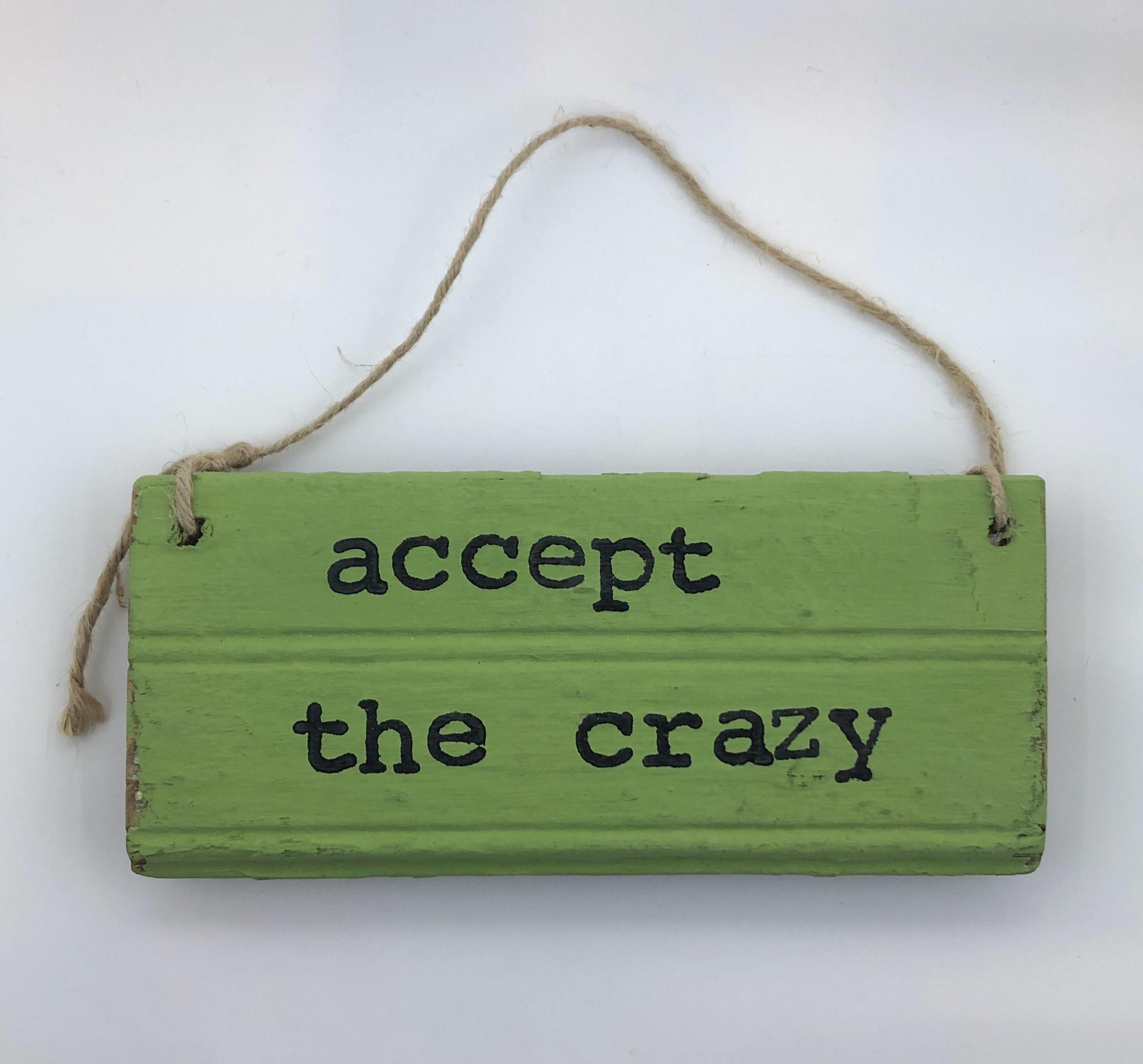 Accept crazy.green sign.jpeg