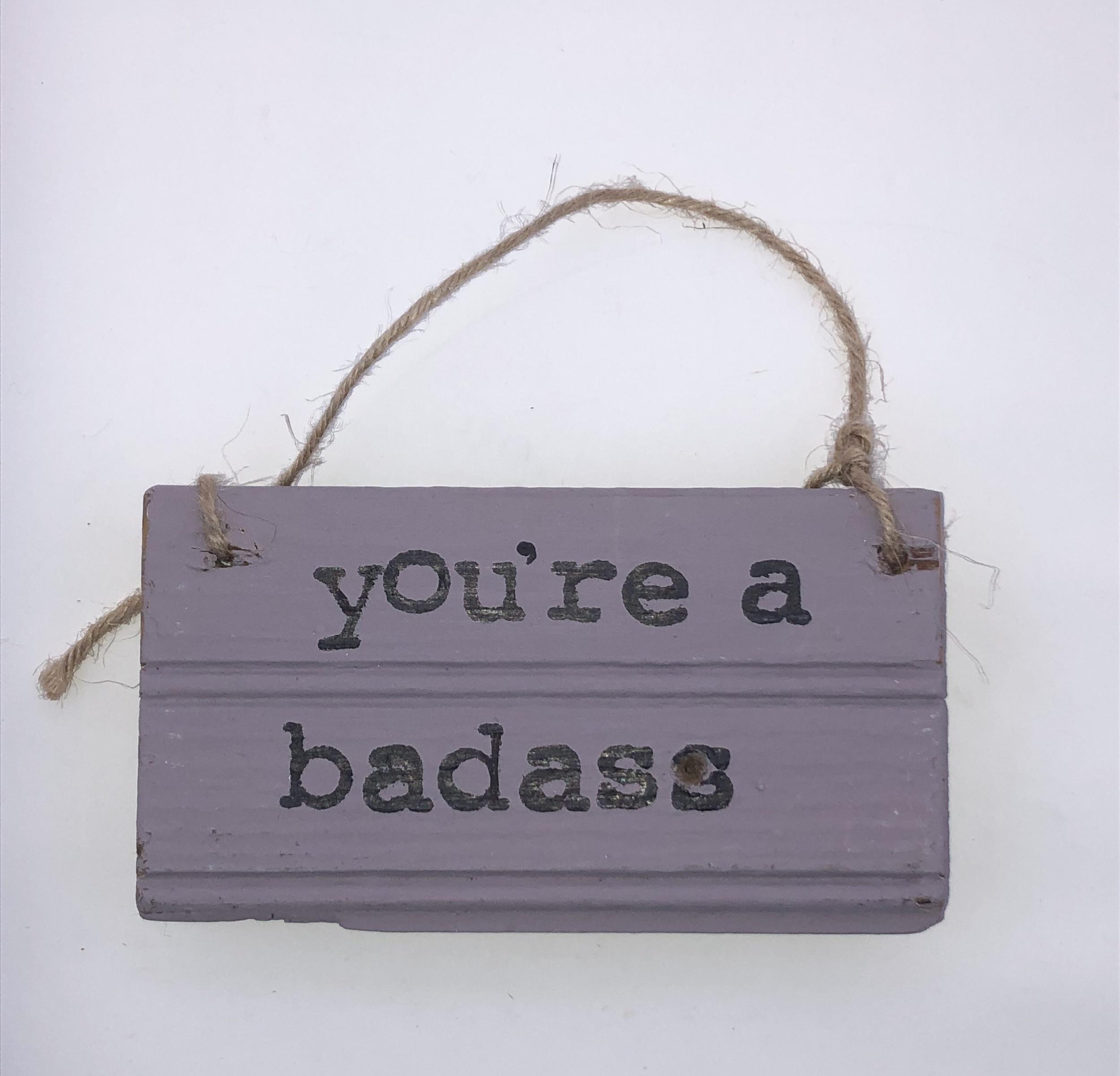 You are badass.purple sign.jpeg
