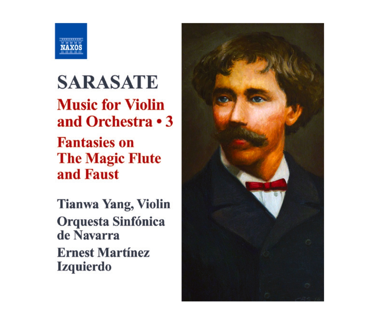 "Pablo de Sarasate:  ""Music for Violin and Orchestra 3"" Fantasies on The Magic Flute and Faust  Tianwa Yang, Violin Orquesta Sinfónica de Navarra Ernest Martinez Izquierdo Label: NAXOS 8.572275   Listen to samples  ·  More info"