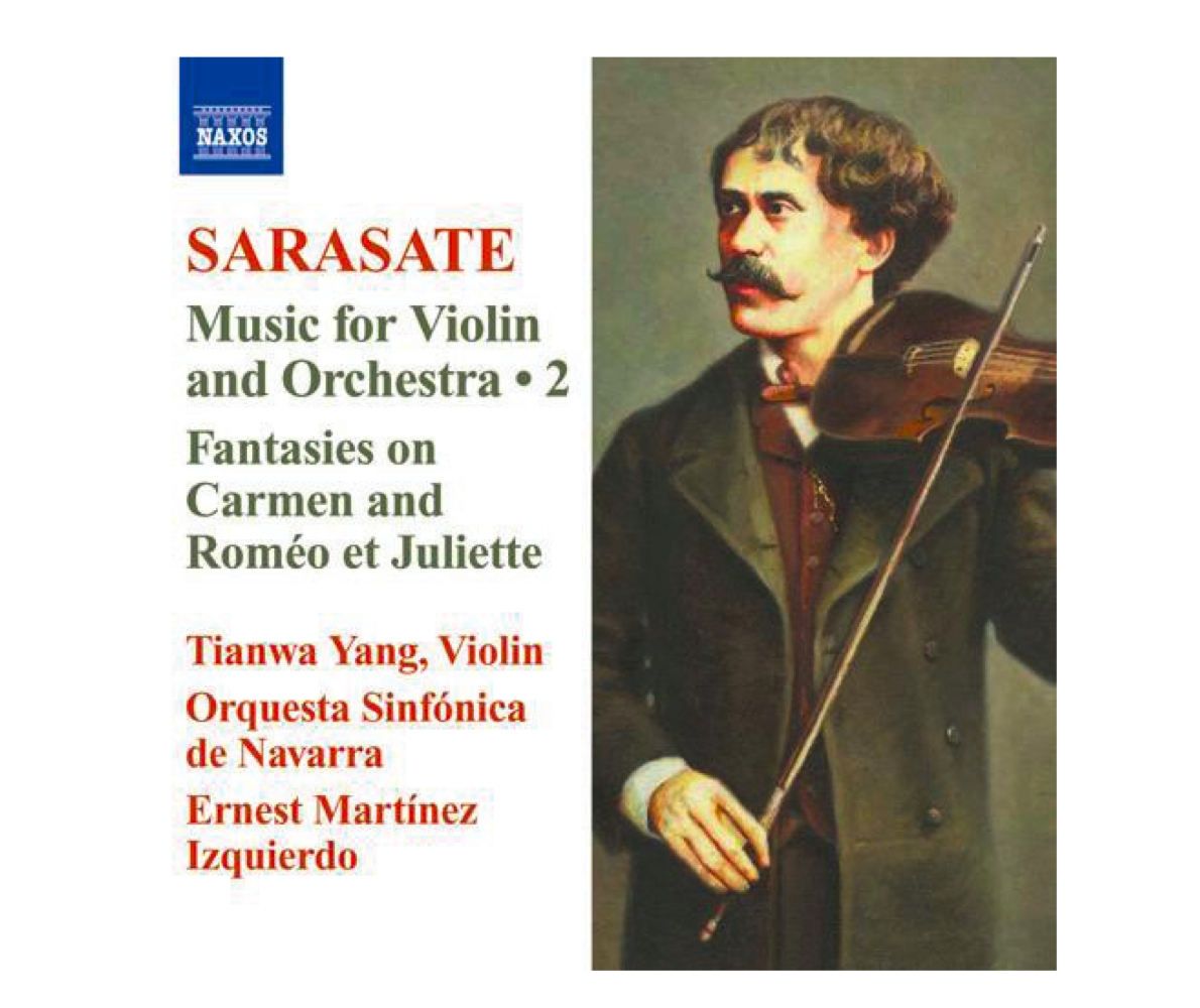 "Pablo de Sarasate:  ""Music for Violin and Orchestra 2"" Fantasies on Carmen and Roméo et Juliette  Tianwa Yang, Violin Orquesta Sinfónica de Navarra Ernest Martinez Izquierdo Label: NAXOS 8.572216   Listen to samples  ·  More info"