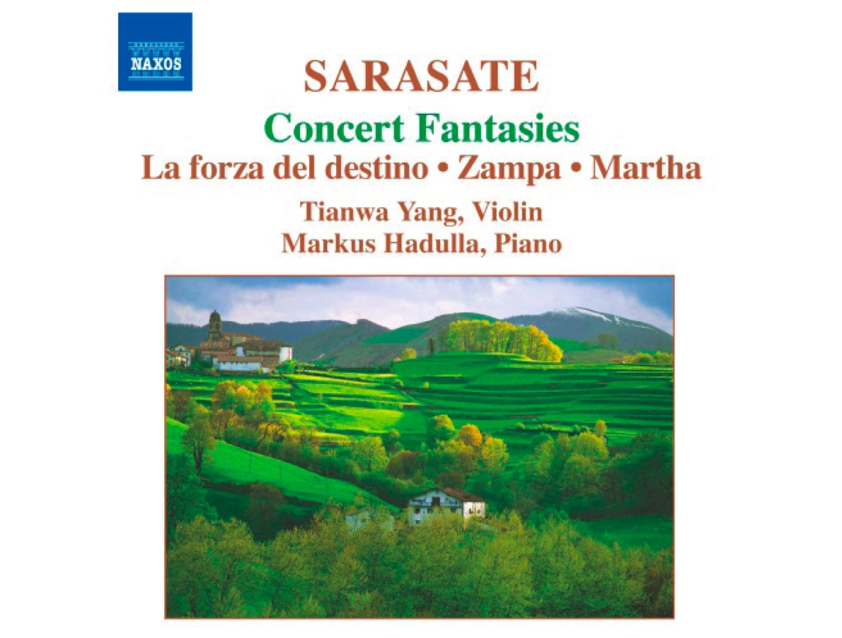 "Pablo de Sarasate Vol. 2  ""Concert Fantasies"" La forza del destino; Zampa; Martha  Tianwa Yang, Violine Markus Hadulla, Klavier Label: NAXOS 8.570192   Listen to samples  ·  Mehr Info"