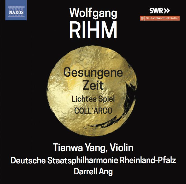 Wolfgang Rihm  Works for Violin and Orchestra Vol. 2  Gesungene Zeit | Lichtes Spiel | Coll'Arco  Tianwa Yang, violin Deutsche Staatsphilharmonie Rheinland-Pfalz Darrell Ang, conductor   More info