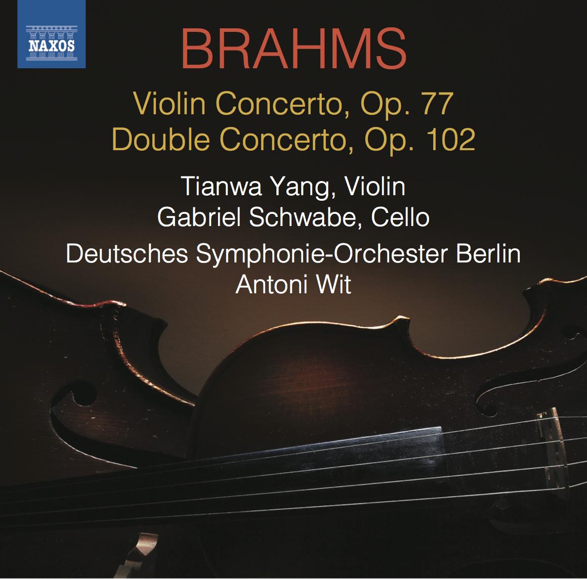 Johannes Brahms  Violin Concerto | Double Concerto  Tianwa Yang, violin Gabriel Schwabe, violoncello  Deutsches Symphonie-Orchester Berlin Antoni Wit, conductor   More Info