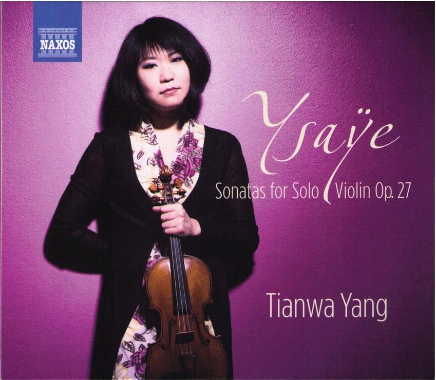 Eugène Ysaÿe  The Six Sonatas for Violin Solo Op.27  Tianwa Yang, Violine  Label: NAXOS 8.572995   Mehr Info